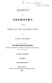 Elements of Chemistry: In the Order of the Lectures Given in Yale College, Volume 2
