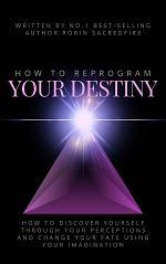 How to Reprogram Your Destiny