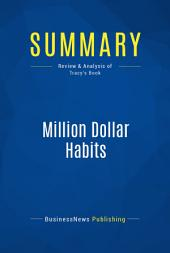 Summary: Million Dollar Habits: Review and Analysis of Tracy's Book
