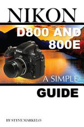 Nikon D800 and D800e: A Simple Guide