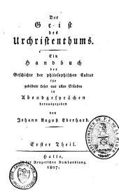 Der Geist des Urchristenthums: ein Handbuch der Geschichte der philosophischen Cultur für gebildete Leser, Band 1