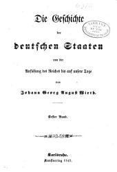 Die Geschichte der deutschen Staaten von der Auflösung des Reiches bis auf unsere Tage: Band 1