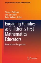 Engaging Families as Children's First Mathematics Educators: International Perspectives