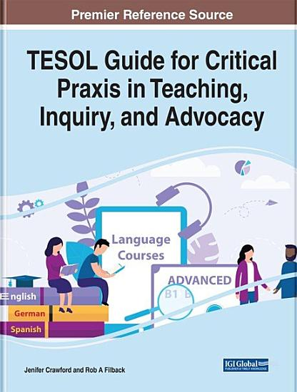 TESOL Guide for Critical Praxis in Teaching  Inquiry  and Advocacy PDF