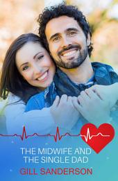 The Midwife and the Single Dad: A Heartwarming Medical Romance
