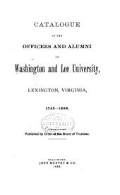 Catalogue of the Officers and Alumni of Washington and Lee University, Lexington, Virginia, 1749-1888