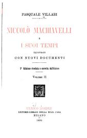 Niccolò Machiavelli e i suoi tempi: illustrati con nuovi documenti, Volume 2