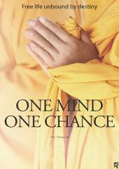 ONE MIND ONE CHANCE: (청안 스님의 무엇을 도와드릴까요)(영문판)