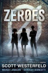 Zeroes: Volume 1