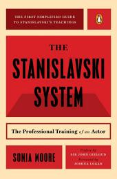 The Stanislavski System: The Professional Training of an Actor; Second Revised Edition