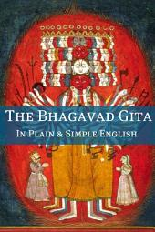The Bhagavad Gita In Plain and Simple English (A Modern Translation and the Original Version): BookCaps Study Guide