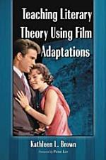 Teaching Literary Theory Using Film Adaptations