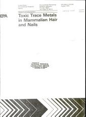 Toxic trace metals in mammalian hair and nails: Volume 1