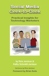 Social Media Geek-to-Geek: Practical Insights for Technology Marketers