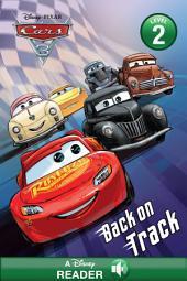 Cars 3: Back on Track: A Disney Read-Along (Level 2)