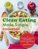 Clean Eating Made Simple Cookbook PDF