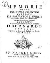 Memorie degli scrittori cosentini raccolte da Salvatore Spiriti de' marchesi di Casabona ..