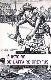 L'Histoire de l'Affaire Dreyfus T.1: L'affaire du capitaine Dreyfus, 1894-1897
