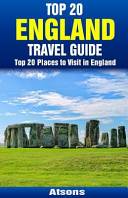Top 20 Places to Visit in England - Top 20 England Travel Guide