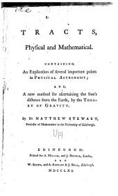 TRACTS, PHYSICAL AND MATHEMATICAL,...