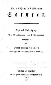 Aulus persius Flaccus. Satyren: Text und uebersetzung. Mit einleitungen und erläuterungen