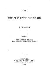 The Life of Christ in the World: Sermons
