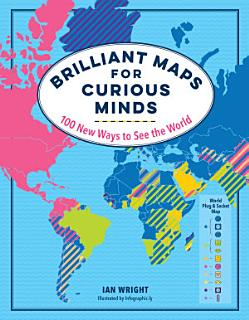 Brilliant Maps for Curious Minds Book