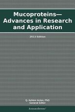 Mucoproteins   Advances in Research and Application  2013 Edition PDF