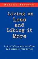 Living on Less and Liking It More PDF