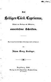 Des heiligen Cäcil. Cyprianus, Bischofs von Karthago und Märtyrers, auserlesene
