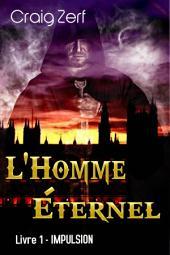 L'Homme Éternel - Livre 1 : Impulsion