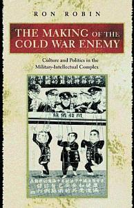 The Making of the Cold War Enemy Book