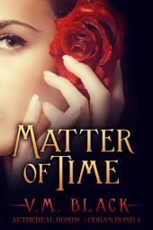 Matter of Time: Cora's Bond Billionaire Vampire Romance #4