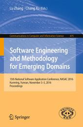Software Engineering and Methodology for Emerging Domains: 15th National Software Application Conference, NASAC 2016, Kunming, Yunnan, November 3–5, 2016, Proceedings