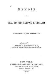 Memoir of Rev. David Tappan Stoddard: Missionary to the Nestorians