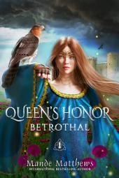 Betrothal: Queen's Honor, Tales of Lady Guinevere: Part 1