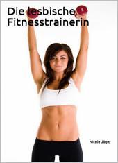 Die lesbische Fitnesstrainerin