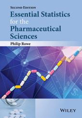 Essential Statistics for the Pharmaceutical Sciences: Edition 2