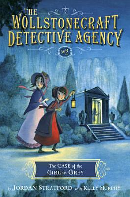 The Case of the Girl in Grey  The Wollstonecraft Detective Agency  Book 2