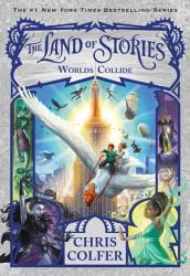The Land Of Stories Worlds Collide Book PDF