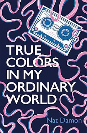 True Colors in My Ordinary World PDF