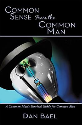 Common Sense from the Common Man PDF