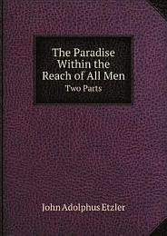 The Paradise Within the Reach of All Men