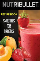 Nutribullet Recipe Book  SMOOTHIES for DIABETICS Book