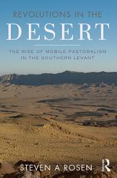 Revolutions in the Desert: The Rise of Mobile Pastoralism in the Southern Levant