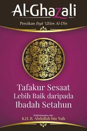 Tafakur Sesaat Lebih Baik dari Ibadah Setahun: Al-Ghazali