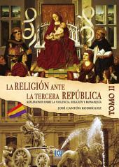 La Religión ante la Tercera República Española Tomo II: Volumen 2