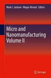 Micro and Nanomanufacturing: Volume 2