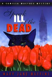 Speak Ill of the Dead: A Camilla MacPhee Mystery
