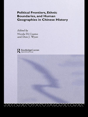 Political Frontiers  Ethnic Boundaries and Human Geographies in Chinese History PDF